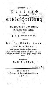 Vollständiges handbuch der neuesten erdbeschreibung: Band 11