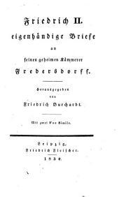 Eigenhändige Briefe an seinen geheimen Kämmerer Fredersdorff