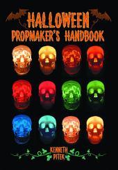 Halloween PropmakerÕs Handbook