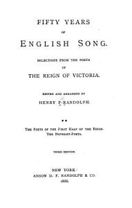 Fifty Years of English Song  The poets of the first half of the reign  The novelist poets PDF