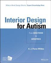 Interior Design for Autism from Adulthood to Geriatrics