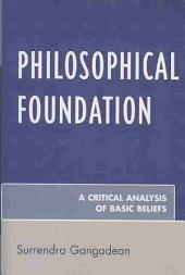 Philosophical Foundation: A Critical Analysis of Basic Beliefs