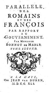 Parallèle des Romains et des François, par rapport au Gouvernement: Volume2