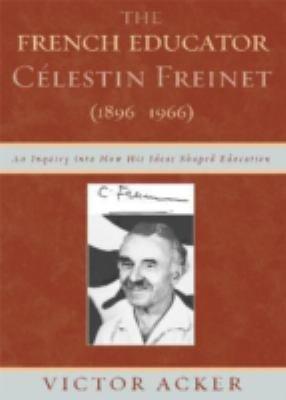 The French Educator C  lestin Freinet  1896 1966