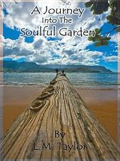 A Journey into the Soulful Garden: Connecting Spirit with Nature