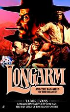 Longarm 296  Longarm and the Bad Girls of Rio Blanco PDF
