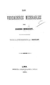 Los Verdaderos Miserables. ... Traducido de la septima edicion francesa para el Murcielago