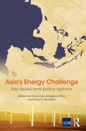 Asia's Energy Challenge: Key Issues and Policy Options