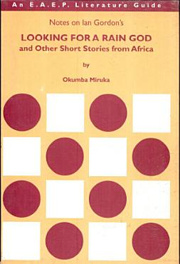 Notes on Ian Gordon s Looking for a Rain God and Other Short Stories from Africa PDF