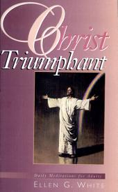 Christ Triumphant: Devotional Meditations on the Great Controversy Story