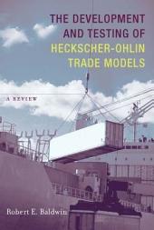 The Development and Testing of Heckscher-Ohlin Trade Models
