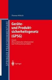 Geräte- und Produktsicherheitsgesetz (GPSG): Gesetz über technische Arbeitsmittel und Verbraucherprodukte