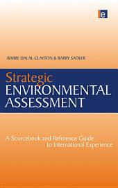 Strategic Environmental Assessment: A Sourcebook and Reference Guide to International Experience