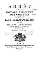 Arrêt de la royale chambre des comptes concernant les armoiries de la maison de Pingon originaire de la ville d'Aix en Provence en date du 19. Janvier 1779