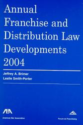 Annual Franchise And Distribution Law Developments Book PDF