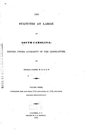 The Statutes at Large of South Carolina  Acts from 1716 to 1752