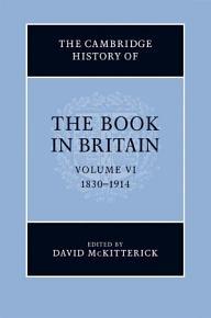 The Cambridge History of the Book in Britain  Volume 6  1830   1914 PDF