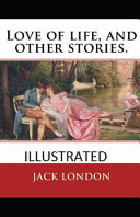 Love of Life   Other Stories Illustrated PDF