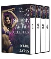 Diary of a Naughty Au Pair (The Collection)