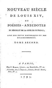 Nouveau Siècle De Louis XIV, Ou Poésies-Anecdotes Du Règne Et De La Cour De Ce Prince: Avec Des Notes Historiques Et Des Eclaircissemens, Volume2
