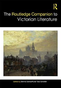 The Routledge Companion to Victorian Literature PDF