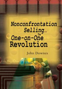 Nonconfrontation Selling   the One On One Revolution PDF