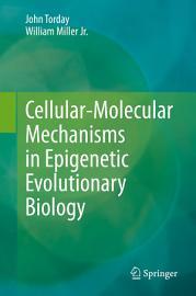Cellular Molecular Mechanisms in Epigenetic Evolutionary Biology PDF