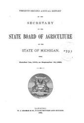 Annual Report of the Secretary of the State Board of Agriculture of the State of Michigan, for the Year ...: Volume 22