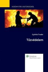 Tűzvédelem - Kiskönyvtár a biztonságról