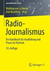 Radio-Journalismus: Ein Handbuch für Ausbildung und Praxis im Hörfunk, Ausgabe 10