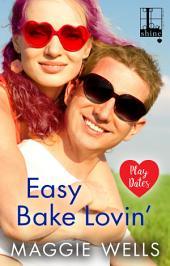 Easy Bake Lovin'