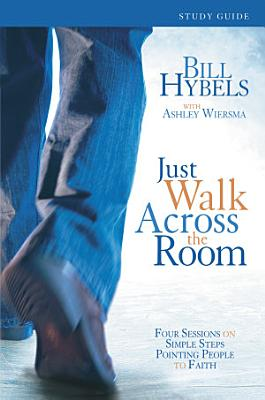 Just Walk Across the Room Participant s Guide PDF