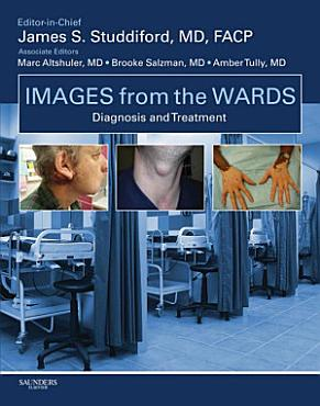 Images from the Wards  Diagnosis and Treatment E Book PDF