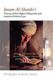 Books-In-Brief: Imam Al-Shatibi's Theory of the Higher Objectives and Intents of Islamic Law