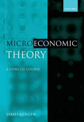 Microeconomic Theory: A Concise Course