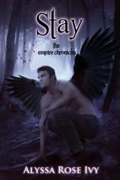 Stay (The Empire Chronicles #3)