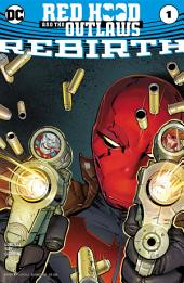 Red Hood and The Outlaws: Rebirth (2016) #1