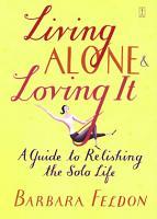 Living Alone and Loving It PDF