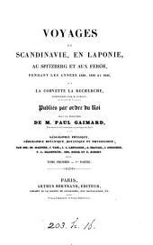 Voyages ... en Scandinavie, en Laponie, au Spitzberg et aux Feröe, pendant ... 1838, 1839 et 1840, publ. sous la direction de P. Gaimard