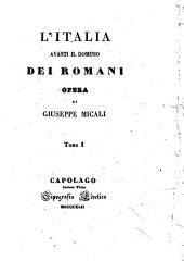 L'Italia avanti il dominio dei Romani: Volume 1