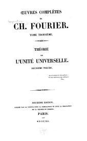 Œuvres complètes de Ch. Fourier ...: Théorie de l'unité universelle