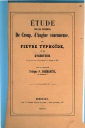 Étude sur les épidémies de Croup, d'Angne Couenneuse de fièvre typhoïde et de dysenterie qui ont sévi dans le departement de la Dordogne en 1859