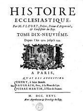 HISTOIRE ECCLESIASTIQUE.: Depuis l'An 1300. jusqu'à 1339. TOME DIX-NEUVIÉME, Volume19