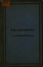 Surgery, Past Present and Future: And Excessive Mortality After Surgical Operations. Two Addresses to the British Medical Association 1864 & 1877
