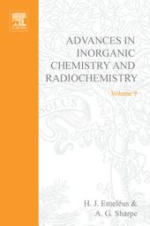 Advances in Inorganic Chemistry and Radiochemistry: Volume 9