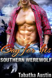 Gay For His Southern Werewolf (Sweet MM Romantic Story): Gay Supernatural Romance