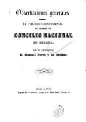 Observaciones generales sobre la utilidad y conveniencia de celebrar un concilio nacional en España