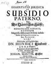 De subsidio paterno. Von der väterlichen Hülfe. resp. Mart. Eichler