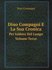 Dino Compagni E La Sua Cronica: Volume 1