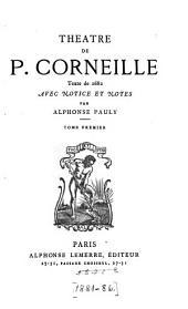 Théâtre de P. Corneille: Volume1
